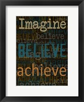 Imagine Believe Achieve Framed Print