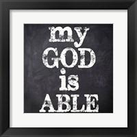 My God Is Able Framed Print