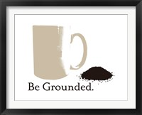 Be Grounded Framed Print