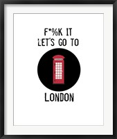 Let's Go to London Framed Print