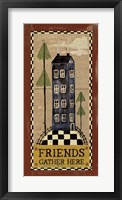 Friends Gather Here Framed Print