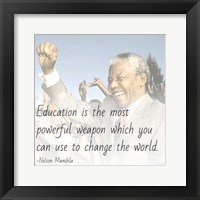 Framed Education is the Most Powerful Weapon - Nelson Mandela Quote
