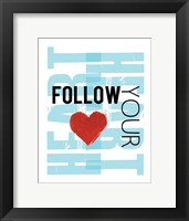 Follow Your Heart Blue Framed Print