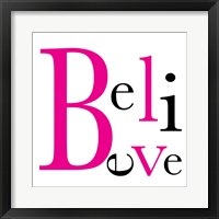 Believe 4 Framed Print