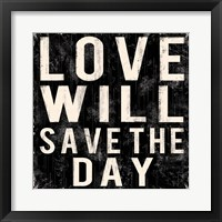 Love Will Save The Day Framed Print