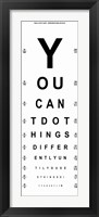 You Can't Do Things Differently  - Eye Chart 1 Framed Print