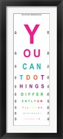 You Can't Do Things Differently  - Eye Chart 2 Framed Print