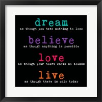 Dream Believe Love Live 3 Framed Print