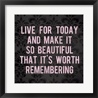 Live for Today 2 Framed Print