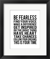 Be Fearless 1 Framed Print