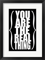 You are the Real Thing 2 Framed Print