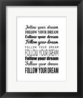 Follow Your Dream 1 Framed Print