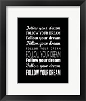 Follow Your Dream 2 Framed Print