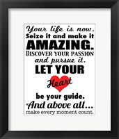 Your Life is Now 1 Framed Print