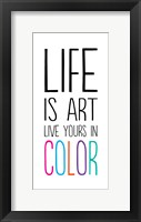 Life Is Art 1 Framed Print
