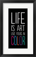 Life Is Art 2 Framed Print