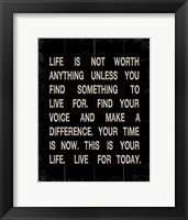 Life is not Worth Anything 2 Framed Print