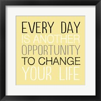 Change Your Life 1 Framed Print