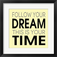 Follow Your Dream 3 Framed Print