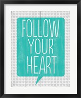 Follow Your Heart 3 Framed Print
