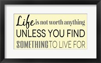 Find Something to Live For 1 Framed Print