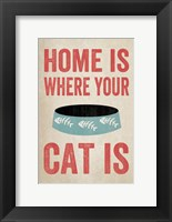 Home is Where Your Cat Is 1 Framed Print