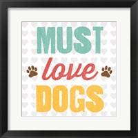 Must Love Dogs Framed Print