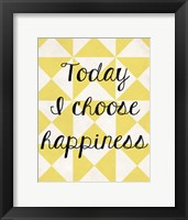 Today I Chose Happiness 3 Framed Print