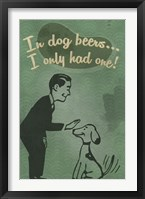 In Dog Beers Framed Print