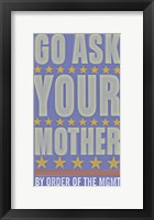 Go Ask Your Mother Framed Print