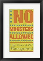 No Monsters Allowed Framed Print