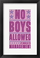 No Boys Allowed Framed Print
