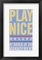 Play Nice Framed Print