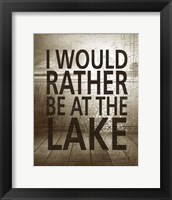 I Would Rather Be At The Lake Framed Print