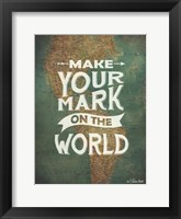 Make Your Mark Framed Print