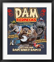 Dam Rednecks Framed Print