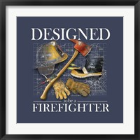 Designed to be a Firefighters Framed Print