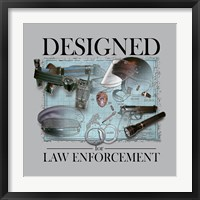 Designed For Law Enforcement Framed Print