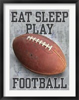 Eat Sleep Play Football Framed Print