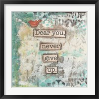 Framed Dear You Never Give Up