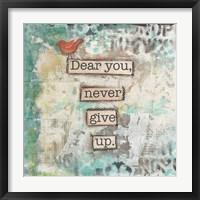 Framed Dear You Never Give Up