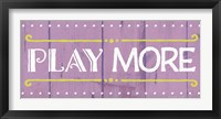Play More Framed Print