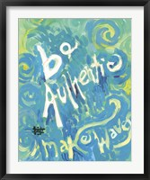 Be Authentic Make Waves Framed Print