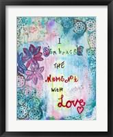 Framed Embrace The Moment