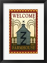 Framed Welcome to my Farmhouse