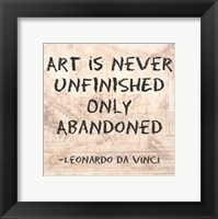 Framed Art is Never Finished Only Abandoned -Da Vinci Quote
