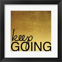 Keep Going Framed Print