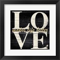 Framed Love Makes Life
