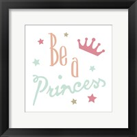 Framed Be A Princess
