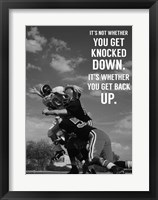 Framed It's Not Whether You Get Knocked Down, It's Whether You Get Up -Vince Lombardi